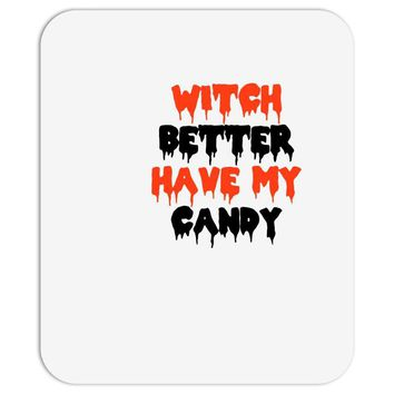 witch better have my candy Mousepad