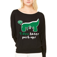 T-Rex hates push-ups WOMEN'S FLOWY LONG SLEEVE OFF SHOULDER TEE