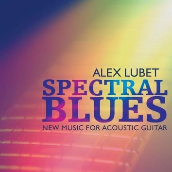 Spectral Blues: New Music for Acoustic Guitar