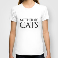 Mother Of Cats - Game of Thrones Funny Quote T-shirt by Kris James