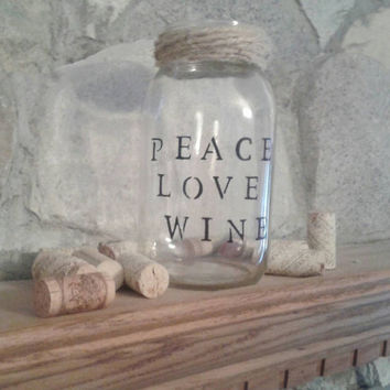 Wine cork holder | mason jar | peace love wine | wedding centerpiece