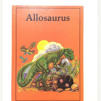 ON SALE Allosaurus - Vintage Children's Book - Rourke Enterprises -1984