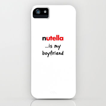 Nutella is my boyfriend iPhone & iPod Case by Deadly Designer