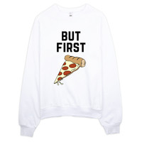But First Pizza Sweater