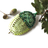 Acorn Brooch Green Sequins embroidered felt autumn