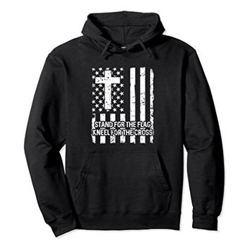 Stand For The Flag - Kneel For The Cross Hoodie