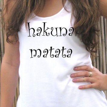 HAKUNA MATATA tank top shirt, Women T shirt, Screen printing for women, clothing