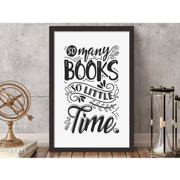 So Many Books so Little Time Print - FREE Shipping