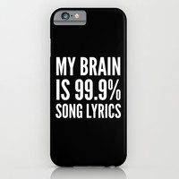 My Brain is 99.9% Song Lyrics (Black & White) iPhone & iPod Case by CreativeAngel