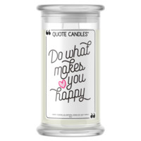 Do What Makes You Happy | Quote Candle®