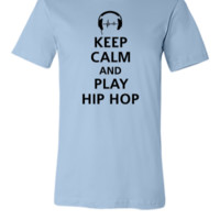 keep calm and play hip hop - Unisex T-shirt