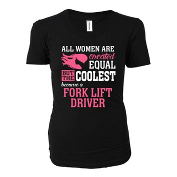 Coolest Women Become A Fork Lift Driver Funny Gift - Ladies T-shirt