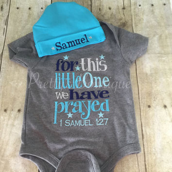 For this little one I/ WE have Prayed and Beanie can be customized --baby boy coming home outfit -- for this child i have prayed