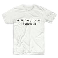 Wifi, Food, My Bed, Perfection Unisex Graphic Tshirt, Adult Tshirt, Graphic Tshirt For Men & Women