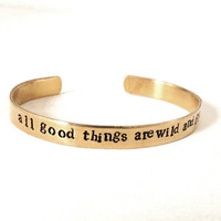 metal quote bracelet - hand stamped jewelry brass bracelet - all good things are wild and free