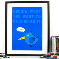 Inspirational quote funny poster blue bird nursery art I by kyd13