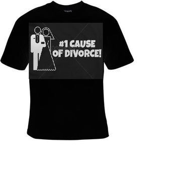 cause of divorce t shirt funny great cute gift tshirts