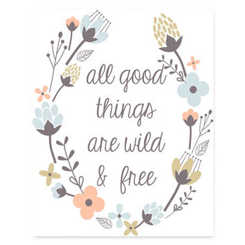 INSTANT DOWNLOAD Printable Typography Print, All Good Things are Wild & Free, Quote Art, Wall Decor, Home Decor, College Dorm Room