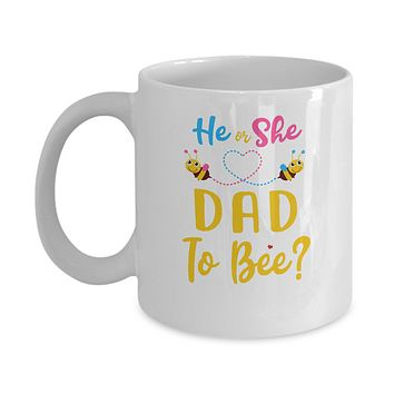 Gender Reveal Pink Or Blue What Will It Bee He Or She Dad Mug
