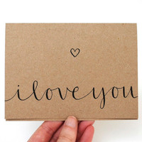 Modern Romantic Greeting Card with Handwritten Calligraphy . I Love You . Recycled Brown Kraft Card and Envelope . Single