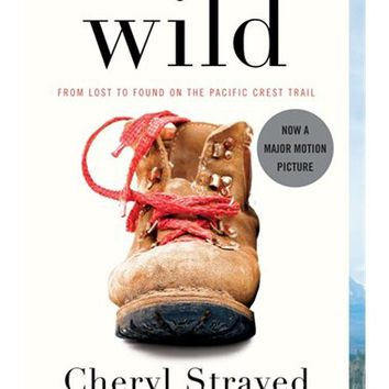 Wild: From Lost To Found On The Pacific Crest Trail, Book by Cheryl Strayed (Paperback) | chapters.indigo.ca