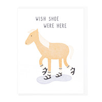 Wish Shoe Were Here Greeting Card