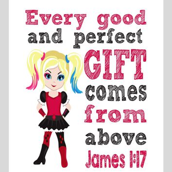 Harley Quinn Superhero Christian Nursery Decor Print - Every Good and Perfect Gift Comes From Above - James 1:17