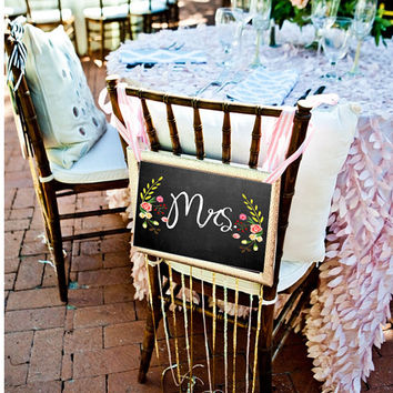 Mr. & Mrs. Wedding Chair Chalk Signs - Chalkboard Floral - DIGITAL FILES Print at Home!