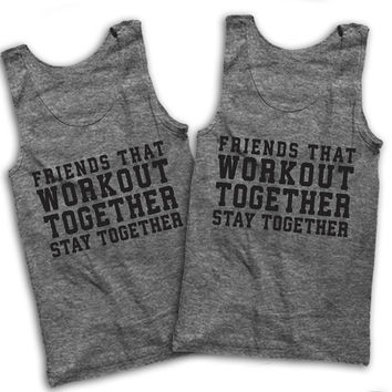 Friends That Workout Together Stay Together Best Friends Shirts!