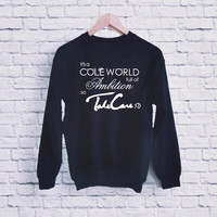 Its a Cole World full of Ambition so Take Care XO UNISEX SWEATSHIRT heppy fit & sizing