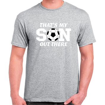 Soccer Shirt; That's My Son Out There Soccer Dad Crew Neck Tee