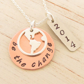 Graduation Present, Be the Change Quote Hand Stamped on Copper with Sterling Silver Whole World Globe Charm, 2014, Encourage and Inspire