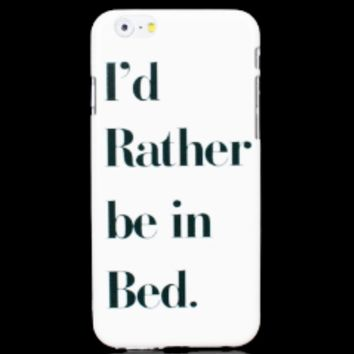 I'd Rather Be in Bed iPhone Case