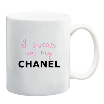 I Swear On My CHANEL 11 oz Ceramic Mug