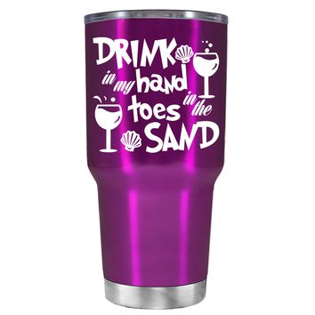 Drink in my Hand Toes in the Sand on Raspberry 30 oz Tumbler Cup