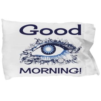 Good Morning Pillow Case - Wakeup Pillowcase for Her Him - Holiday Gift 2017 2018 - Good Morning White Mythical Pillow Case
