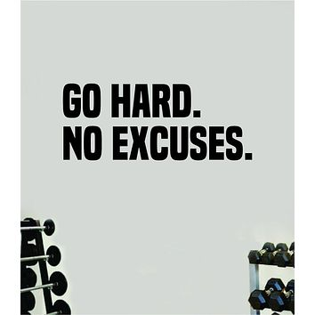Go Hard No Excuses Fitness Gym Wall Decal Home Decor Bedroom Room Vinyl Sticker Art Teen Work Out Quote Beast Strong Inspirational Motivational Health School Lift