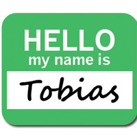 Tobias Hello My Name Is Mouse Pad
