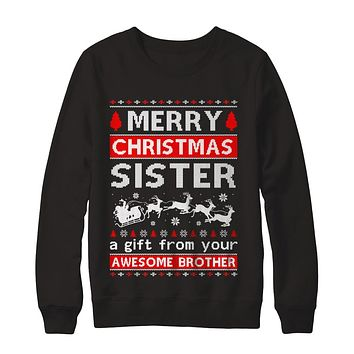 Merry Christmas Sister A Gift From Your Brother Sweater