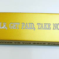 Hustle, Get Paid, Take No Shit Gold Bar Paperweight