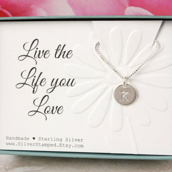 Live the Life you Love Birthday gift for best friend Sterling silver initial necklace, gift for daughter, gift for niece, goddaughter