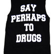 SAY PERHAPS TO DRUGS OVERSIZE TANK - PREORDER