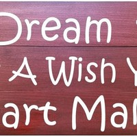 Wooden Wall Sign 20x9 - A dream is a wish your heart makes
