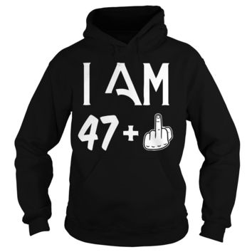 48 Years 47 + middle finger birth day shirt Hoodie