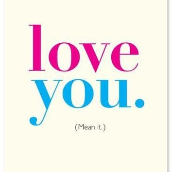 Love You, Mean It Card