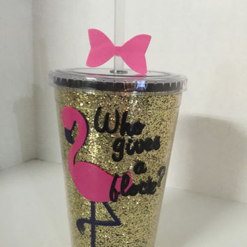"Glitter Flamingo Tumbler- ""Who gives a flock?"""