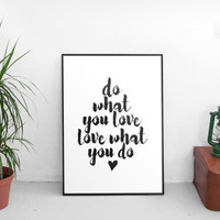 Do What You Love, Love What You Do,inspirational art,typography,best words,hand lettering,letterpress style,dorm room decor,gift idea