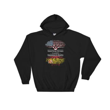 American Grown With Spaniard Roots - Hooded Sweatshirt