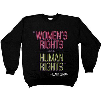 Women's Rights Are Human Rights -- Sweatshirt