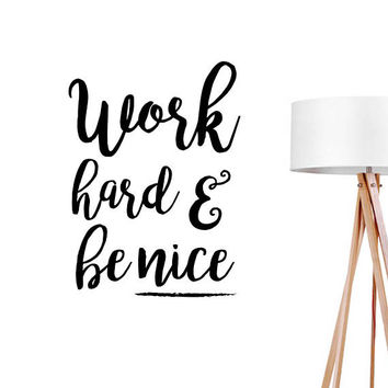 Work Hard and Be Nice Wall Decal, Typography Wall Sticker, Typography Decal, Office Decor, Bedroom Wall Decal, Livingroom Wall Decal,